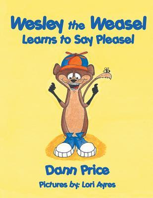 Wesley the Weasel Learns to Say Pleasel Dann Price