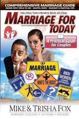 Marriage for Today: A Practical Guide for Couples Mike Fox