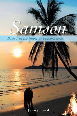 Samson: Book 1 in the Inspector Pinhorn Series . . . Jenny Ford