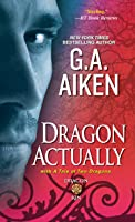 Dragon Actually (with A Tale of Two Dragons)
