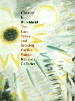 Charles E. Burchfield: The Late Years and Selected Earlier Works Lawrence A. Fleischman