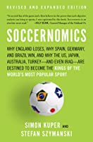 Soccernomics: Why England Loses, Why Spain, Germany, and Brazil Win, and Why the U.S., Japan, Australia--and Even Iraq--Are Destined to Become the Kings of the World's Most Popular Sport