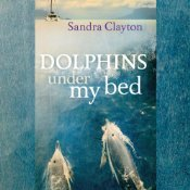 Dolphins Under My Bed (Voyager, #1) Sandra   Clayton