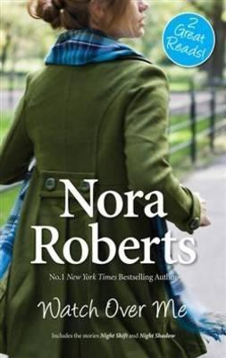 Watch Over Me Nora Roberts