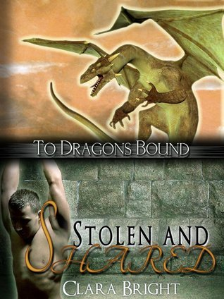 Stolen and Shared (To Dragons Bound, #4)  by  Clara Bright