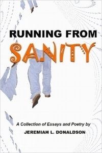 Running From Sanity  by  Jeremiah Donaldson
