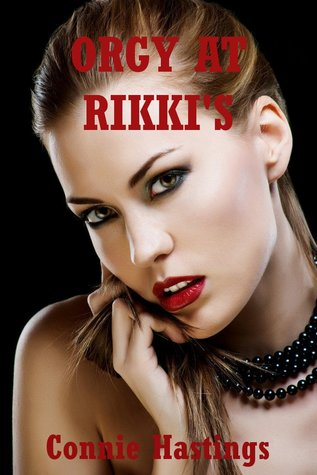 Orgy at Rikkis: A Group Sex in Public Erotica Story  by  Connie Hastings