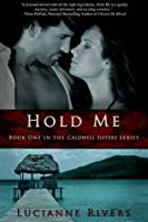Hold Me (Caldwell Sisters, #1)