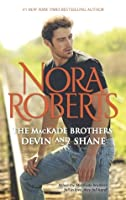 The MacKade Brothers: Devin & Shane: The Heart of Devin MacKade\The Fall of Shane MacKade