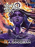 Breaking the Devil's Heart: A Logic of Demons Novel