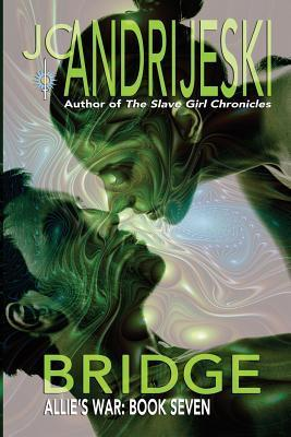 Bridge (Allies War, #7)  by  J.C. Andrijeski