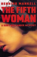 The Fifth Woman (Wallander, #6)