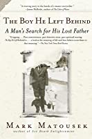 The Boy He Left Behind: A Man's Search for his Lost Father