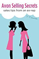 Avon Selling Secrets Sales Tips from an Ex-Rep