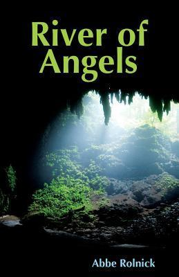River of Angels Abbe G Rolnick