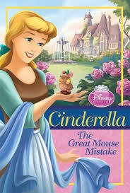 The Great Mouse Mistake: Cinderella (Disney Princess Chapter Books) Ellie ORyan