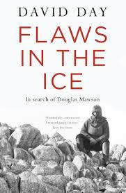 Flaws In The Ice: In search of Douglas Mawson David Day