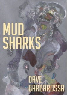 Mud Sharks  by  Dave Barbarossa