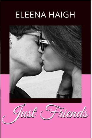 Just Friends Eleena Haigh