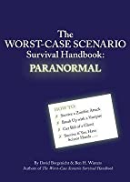 The Worst-Case Scenario Survival Handbook: Paranormal