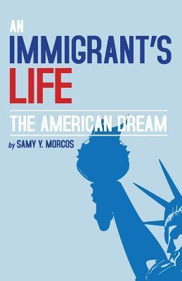An Immigrants Life, The American Dream Samy y Morcos