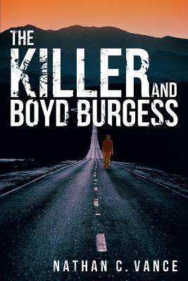 The Killer and Boyd Burgess  by  Nathan C. Vance