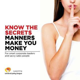 Know the Secret: Manners Make You Money  by  MR Roger Alan Roberts-Loose
