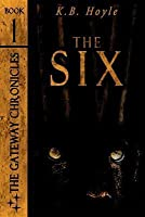 The Six (The Gateway Chronicles #1)