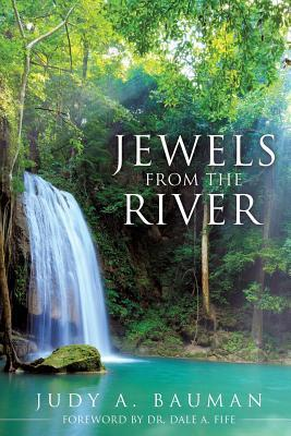 Jewels from the River Judy a Bauman