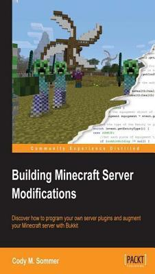 Building Minecraft Server Modifications Cody M. Sommer