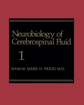 Neurobiology of Cerebrospinal Fluid 1  by  James H Wood
