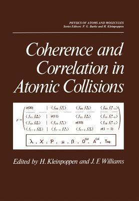Coherence and Correlation in Atomic Collisions  by  Hans Kleinpoppen
