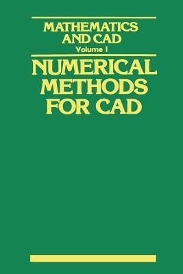 Mathematics and CAD: Volume 1: Numerical Methods for CAD  by  Yvon Gardan