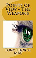 Points of View: The Weapons