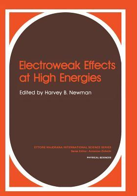 Electroweak Effects at High Energies  by  Harvey B Newman