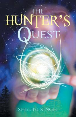 The Hunters Quest  by  Shelini Singh