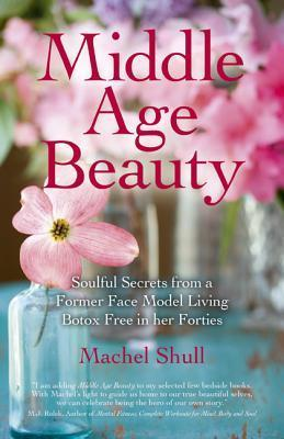 Middle Age Beauty Machel Shull