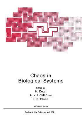 Chaos in Biological Systems  by  Hans Degn