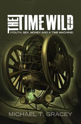 The Time Wild: MR Michael T Gracey