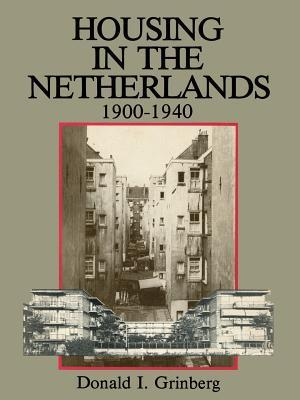 Housing in the Netherlands 1900-1940  by  Donald I. Grinberg