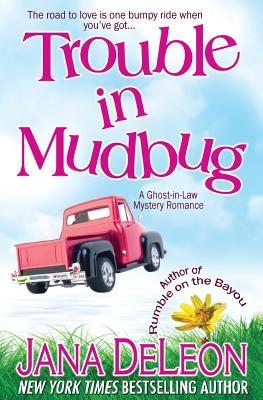 Trouble in Mudbug: 1 (Ghost-in-Law Series) Jana Deleon