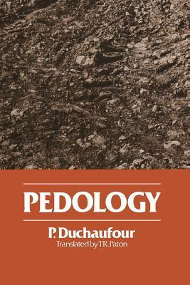 Pedology: Pedogenesis and Classification  by  R Duchaufour