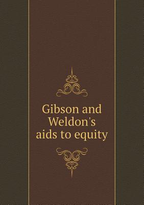 Gibson and Weldons AIDS to Equity  by  H Gibson Rivington