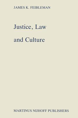 Justice, Law and Culture  by  J. K. Feibleman