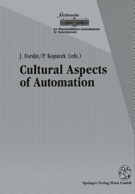 Cultural Aspects of Automation: Proceedings of the 1st Ifac Workshop on Cultural Aspects of Automation, October 1991, Krems, Austria J. Forslin