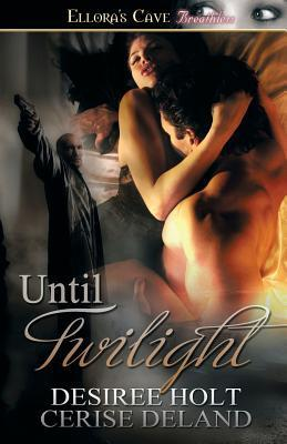 Until Twilight  by  Desiree Holt
