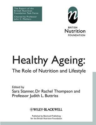 Healthy Ageing: The Role of Nutrition and Lifestyle BNF (British Nutrition Foundation)