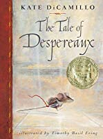 The Tale of Despereaux: Being the Story of a Mouse, a Princess, Some Soup, and a Spool of Thread