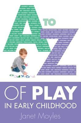A-Z of Play Janet Moyles