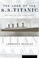 The Loss of the S.S. Titanic: Its Story and Its Lessons